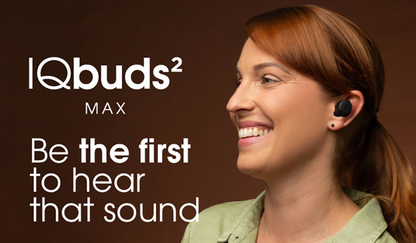 Be the First to Hear That Sound – IQbuds² MAX: Pre-Order Updates